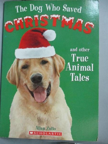 【書寶二手書T5/原文小說_HCO】The Dog Who Saved Christmas and Other True