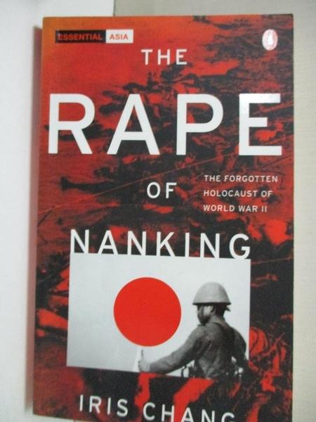 【書寶二手書T6/歷史_AOF】The Rape of Nanking: The Forgotten Holocaust of World War II_Iris Chang