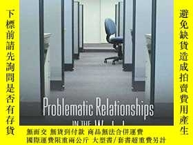二手書博民逛書店Problematic罕見Relationships In The WorkplaceY256260 Frit