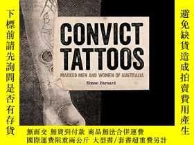 二手書博民逛書店Convict罕見Tattoos: Marked Men and Women of AustraliaY360