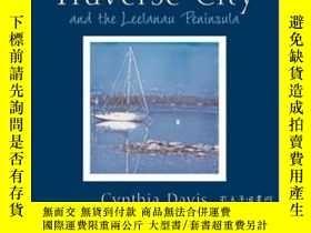 二手書博民逛書店Traverse罕見City And The Leelanau PeninsulaY255562 Cynthi