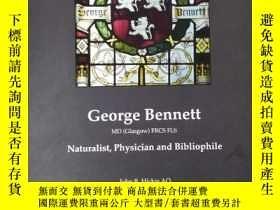 二手書博民逛書店George罕見Bennett: Naturalist, Phy