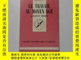 二手書博民逛書店法文原版罕見LE TRAVAIL AU MOYEN AGE 11