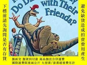 二手書博民逛書店How罕見Do Dinosaurs Play With Their Friends?Y364682 Jane