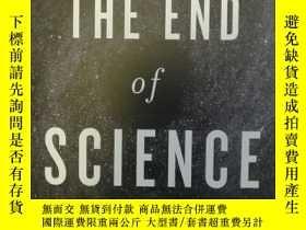 二手書博民逛書店The罕見End Of ScienceY117832 John