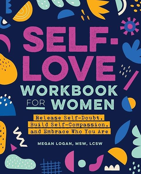 2021 美國暢銷書排行榜 Self-Love Workbook for Women: Release Self-Doubt, Build Self-Compassion