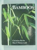 【書寶二手書T5/園藝_YBS】Bamboos_Christine Recht, Max Wetterwald