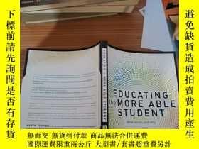 二手書博民逛書店EDUCATING罕見THE MORE ABLE STUDENTY179226