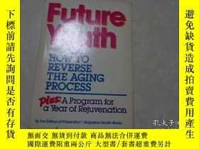 二手書博民逛書店FUTURE罕見YOUTH, HOW TO REVERSE TH