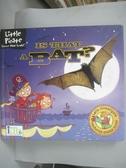 【書寶二手書T1/兒童文學_ZIU】Is That a Bat?_Schimel, Lawrence/ Perez, Sara Rojo (ILT)