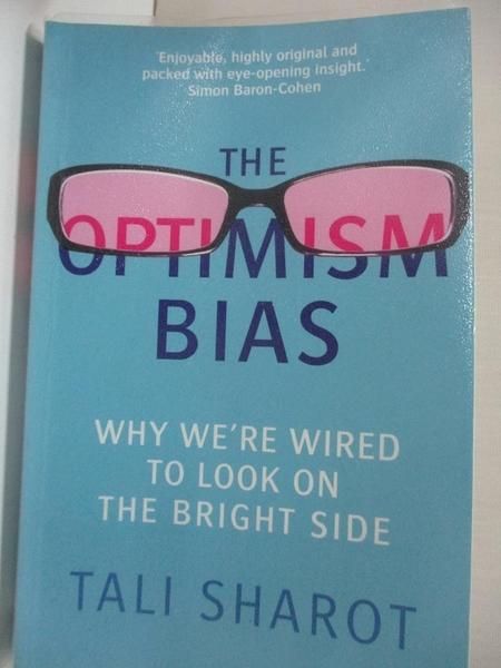 【書寶二手書T2/勵志_H7M】The Optimism Bias: Why we re wired to look on the bright side_Tali Sharot, Tali Sharot
