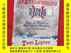 二手書博民逛書店Metalworking罕見Sink or Swim in th