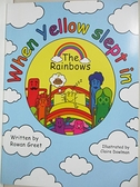 【書寶二手書T5/少年童書_EOD】The Rainbows When Yellow Slept In_Rowan Greet