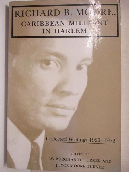 【書寶二手書T1/社會_J91】Richard B. Moore, Caribbean Militant in Harlem...1920-1972