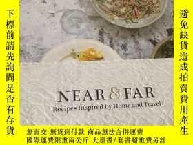 二手書博民逛書店NEAR&FAR Recipes罕見Inspired by Home and TravelY342606 He