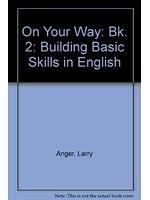 二手書博民逛書店 《On Your Way: Building Basic Skills in English: Bk. 2》 R2Y ISBN:0582907616│LarryAnger