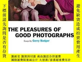 二手書博民逛書店The罕見Pleasures Of Good PhotographsY364682 Gerry Badger