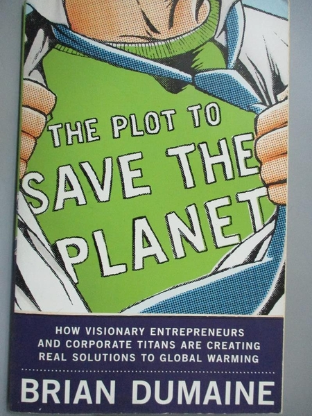 【書寶二手書T3/財經企管_ONL】The Plot to Save the Planet: How Visionary