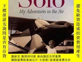 二手書博民逛書店Solo:罕見My Adventures in the Air (Shannon Ravenel Books (P