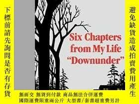 二手書博民逛書店Six罕見Chapters From My Life Downunder (renditions Books)