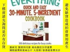 二手書博民逛書店The罕見Everything Quick and Easy 30 Minute, 5-Ingredient Co