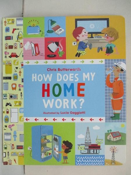【書寶二手書T1/少年童書_EO5】How Does My Home Work?_Christine Butterworth