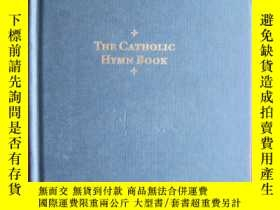 二手書博民逛書店The罕見Catholic Hymn Book: Melody Edition(英語原版 精裝本)Y15470
