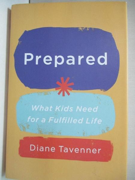 【書寶二手書T1/大學社科_IKV】Prepared: What Kids Need for a Fulfilled Life_Tavenner, Diane