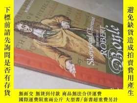 二手書博民逛書店Skeptical罕見Chemist : The Story of Robert Boyle【16開精裝 英文原版