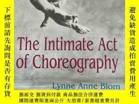 二手書博民逛書店the罕見intimate act of choreography 【英文原版, 佳】Y11617 Blom,