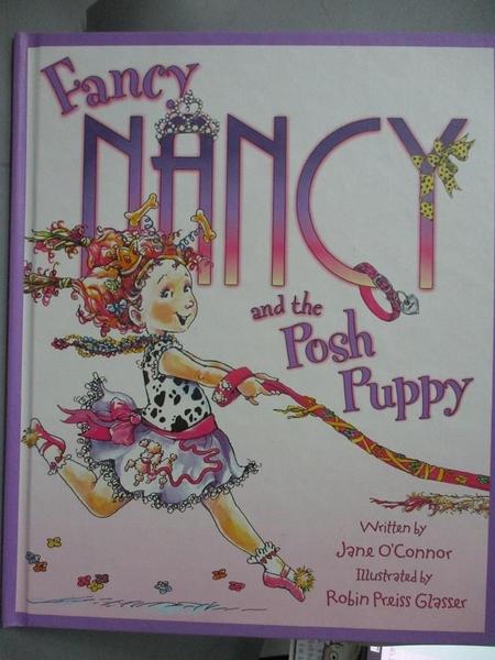 【書寶二手書T7/原文小說_ZGF】Fancy Nancy and the Posh Puppy_O'Connor, J