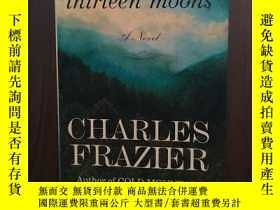二手書博民逛書店Thirteen罕見Moons: A Novel【精裝毛邊本】Y12800 CHARLES FRAZIER N