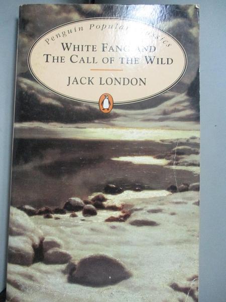 【書寶二手書T5/原文小說_NQL】White Fang and the Call of the Wild_LONDON