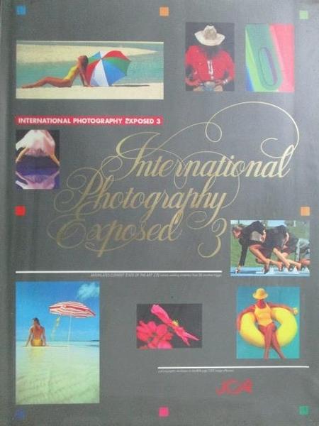【書寶二手書T6/攝影_YBL】International Photography Exposed 3