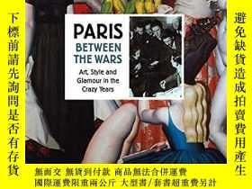 二手書博民逛書店Paris罕見Between The WarsY256260 Vincent Bouvet, Gerard D