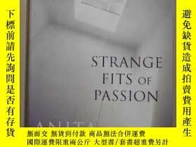 二手書博民逛書店英文原版罕見Strange Fits of Passion by