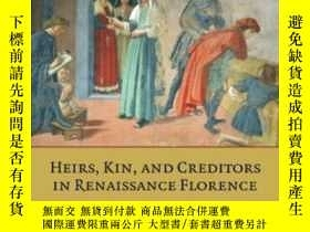 二手書博民逛書店【罕見】Heirs, Kin, And Creditors In Renaissance Florence ;20