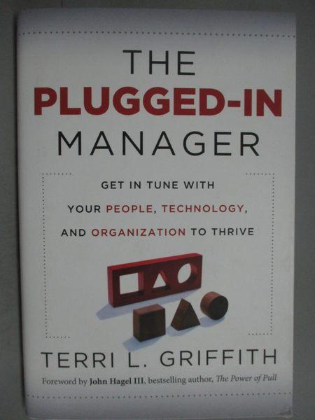【書寶二手書T4/財經企管_ZES】The Plugged-In Manager_Griffith, Terri L.