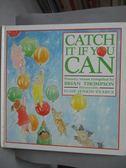 【書寶二手書T2/少年童書_ZJO】Catch it if you can_Brian Thompson