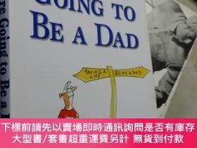 二手書博民逛書店So罕見you re going to be a dad【16開 英文原版】所以你要當爸爸了Y16472 Pw