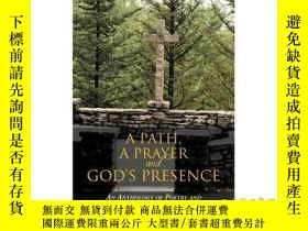 二手書博民逛書店A罕見Path, a Prayer and God's Presence: An An...-一條路,一