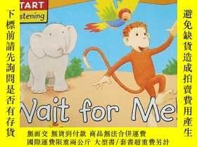 二手書博民逛書店Wait罕見for Me!Y315220