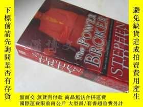 二手書博民逛書店The罕見Power Broker A Novel【36開 英文原版】Y16472 Frey, Stephen