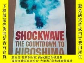 二手書博民逛書店Shockwave罕見The Countdown to Hiroshima(英文原版)Y5375 Stephe