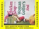 二手書博民逛書店Chicken罕見Soup for the Woman Golfer s SoulY20470 patty A