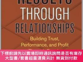 二手書博民逛書店預訂Results罕見Through Relationships: Building Trust, Perform