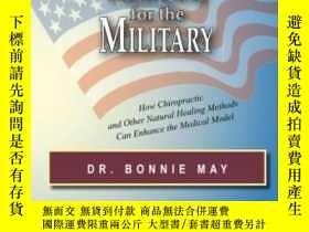 二手書博民逛書店Complementary罕見Medicine For The Military: How Chiropracti