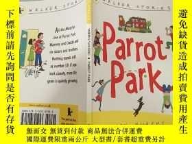二手書博民逛書店parrot罕見park 鸚鵡公 園、Y200392