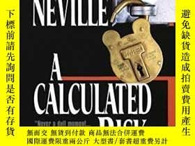 二手書博民逛書店Calculated罕見RiskY256260 Katherine Neville Ballantine Bo