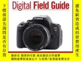 二手書博民逛書店Canon罕見EOS Rebel T4i 650D Digital Field GuideY410016 Ro